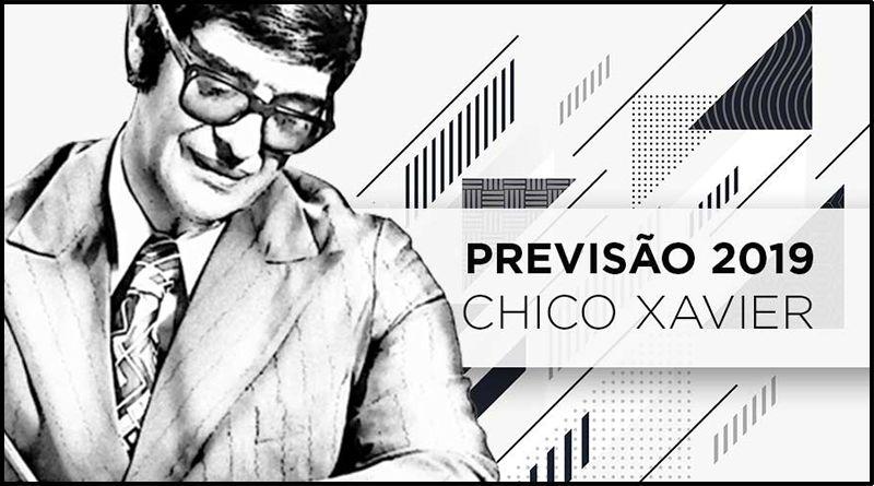 Previsão De Chico Xavier Para 2019